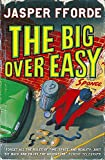 Fforde, Jasper: The Big Over Easy