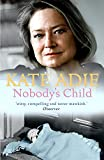 Adie, Kate: Nobody's Child