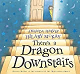 McKay, Hilary: There's a Dragon Downstairs
