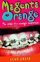 Magenta Orange: The Trials of a Teenage…