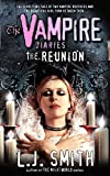L. J.  Smith: The Reunion (The Vampire Diaries) (No. 4)