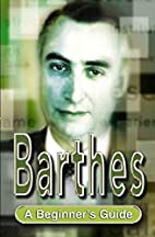 Barthes: A Beginner's Guide by Mireille…