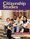 Mitchell, Mike: Citizenship Studies for Aqa Gcse Short Course: Teacher's Resource Book