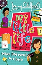 When Dad Went on a Date (My Little Life) by…
