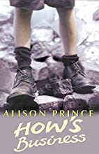 How's Business by Alison Prince