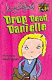 Oldfield, Jenny: Drop Dead, Danielle