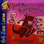 Joey the Kangaroo (64 Zoo Lane) by An…