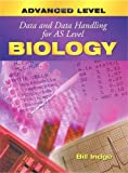Indge, Bill: Data and Data Handling for As Level Biology