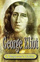 George Eliot: a Beginner's Guide by Jenny…