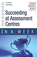 Succeeding at Assessment Centres in a Week…