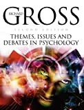 Gross, Richard: Themes, Issues and Debates in Psychology