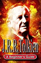 J.R.R. Tolkien: A Beginner's Guide by…