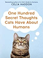 One Hundred Secret Thoughts Cats Have About…