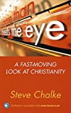 Chalke, Steve: More Than Meets the Eye: A Fast-Moving Look at Christianity