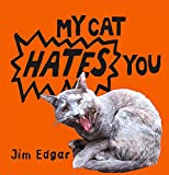 Jim Edgar: My Cat Hates You