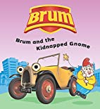 Brum and the Kidnapped Gnome (Brum) by Alan…