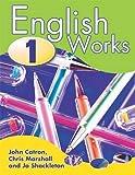 Catron, John: English Works 1 Pupil's Book (Bk. 1)