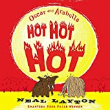 Layton, Neal: Oscar and Arabella Hot Hot Hot