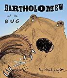 Layton, Neal: Bartholomew and the Bug