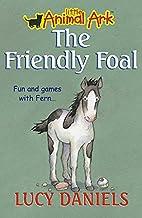 The Friendly Foal by Lucy Daniels