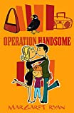 Ryan, Margaret: Operation Handsome