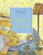 Goldilocks and the Three Bears by Penelope…