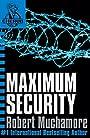 Maximum Security (CHERUB, No. 3) (Bk. 3) - Robert Muchamore
