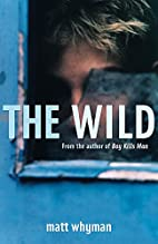 The Wild by Matt Whyman