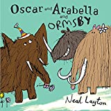 Layton, Neal: Oscar and Arabella and Ormsby (Oscar & Arabella)