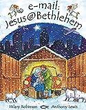 Robinson, Hilary: E-mail: Jesus@Bethlehem