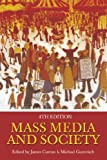 Gurevitch, Michael: Mass Media And Society