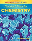 Hunt, Andrew: Advanced Level Practical Work for Chemistry