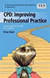 Boyd, Brian: Continuing Professional Development: Improving Professional Practice (Continuing Professional Development in Education: A Scottish Approach)
