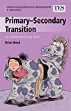 Boyd, Brian: Primary/Secondary Transition: An Introduction to the Issues (Continuing Professional Development in Education: A Scottish Approach)