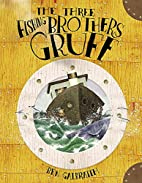 The Three Fishing Brothers Gruff by Ben…