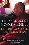 Dalai Lama : The Wisdom of Forgiveness: Intimate Conversations and Journeys