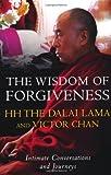 Dalai Lama XIV: The Wisdom of Forgiveness: Intimate Conversations and Journeys