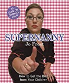 Supernanny: How to Get the Best From Your…