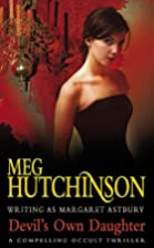 The Devil's Own Daughter by Meg Hutchinson