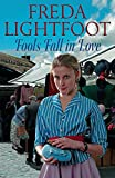 Freda Lightfoot: Fools Fall in Love (Champion Street Market)