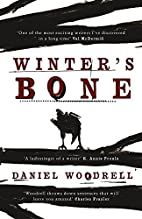 Winters Bone by Daniel Woodrell