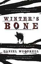 Winters Bone by Daniel Woodrell