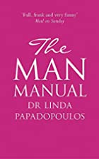 The Man Manual: Everything You've Ever…