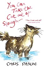You Can Take the Cat Out of Slough ... by…