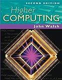 Walsh, John: Higher Computing