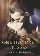 One Hundred Kisses by Celia Haddon