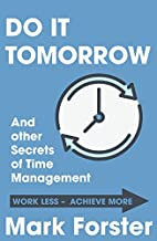Do It Tomorrow and Other Secrets of Time…