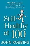 Robbins, John: Still Healthy at 100