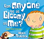 Can Anyone be as Gloomy as ME?: Poems about…