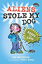 Aliens Stole My Dog (Books for Boys) by Ian…